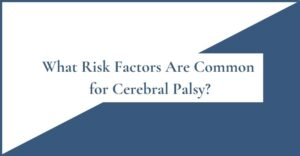 what risk factors are common for cerebral palsy