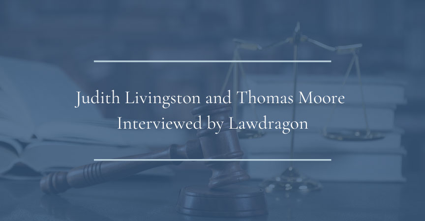 Judith Livingston and Tom Moore Interviewed by Lawdragon