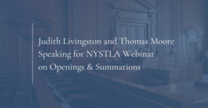 Judith Livingston and Thomas Moore Speaking for NYSTLA Webinar on Openings & Summations