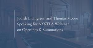 Judith Livingston and Thomas Moore Speaking for NYSTLA Webinar on Openings & Summations