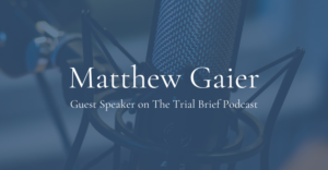 New York Medical Personal Injury Attorney Matthew Gaier on The Trial Brief Podcast