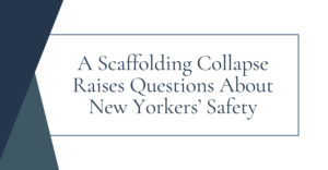 A Scaffolding Collapse Raises Questions About New Yorkers' Safety