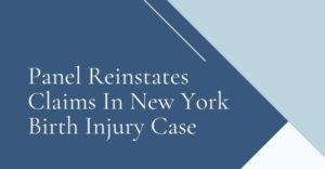 Panel Reinstates Claims In New York Birth Injury Case