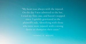 Thomas Moore - Helping Those Injured Champion Their Cause