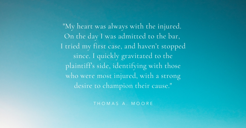 Thomas Moore – Helping Those Injured Champion Their Cause