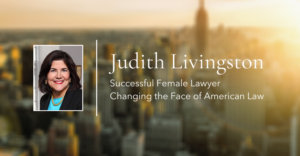 Judith Livingston A Successful Female Lawyer Changing the Face of American Law