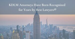 kdlm attorneys have been recognized for years by best lawyers