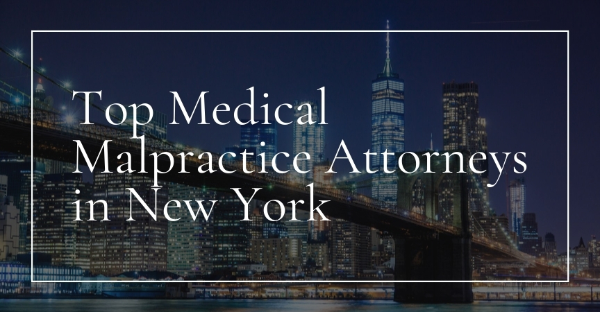 Top Medical Malpractice Attorneys in New York
