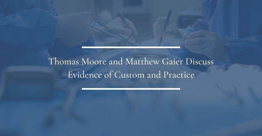 Thomas Moore and Matthew Gaier Discuss Evidence of Custom and Practice
