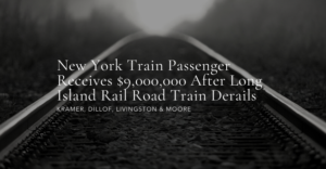 New York Train Passenger Receives $9,000,000 After Long Island Rail Road Train Derails
