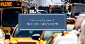 Common Causes of New York Truck Accidents