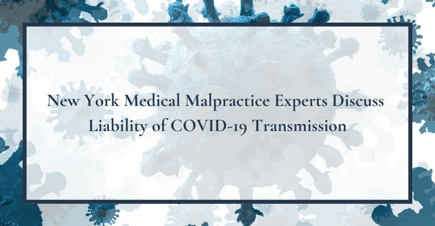 New York Medical Malpractice Experts Discuss Liability of COVID-19 Transmission