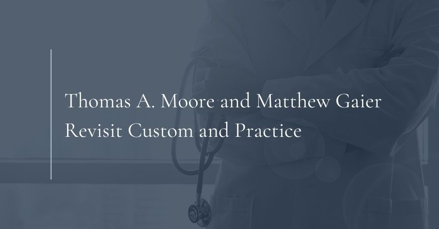 Thomas A. Moore and Matthew Gaier Revisit Custom and Practice