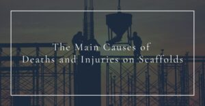 the main causes of deaths and injuries on scaffolds