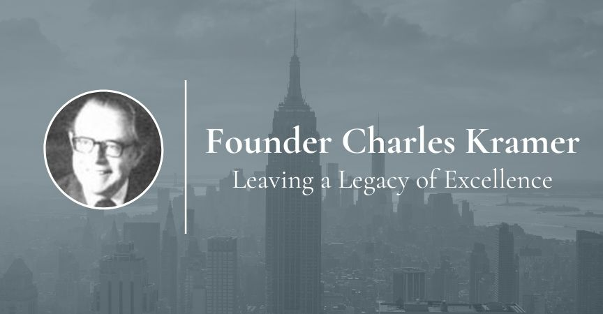 Founder Charles Kramer – Leaving a Legacy of Excellence