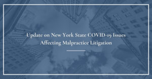 update on new york state covid 19 issues affecting malpractice litigation