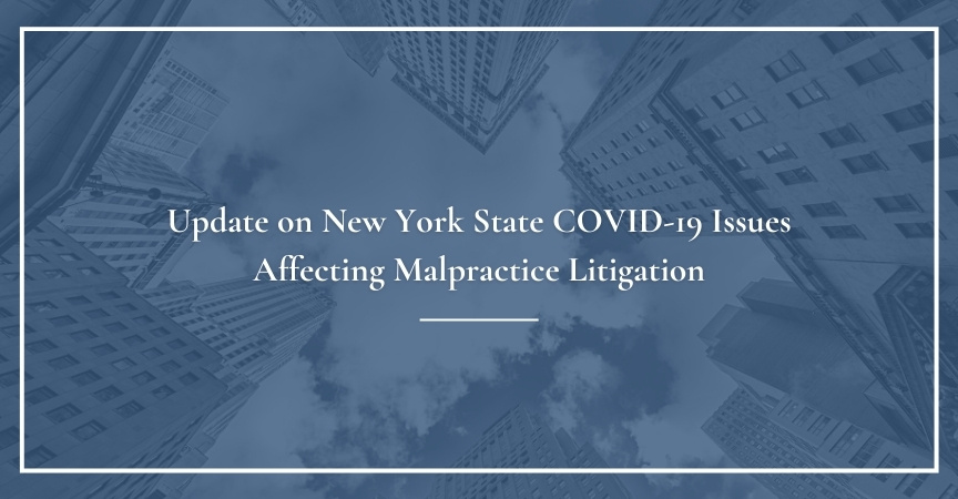 Update on New York State COVID-19 Issues Affecting Malpractice Litigation
