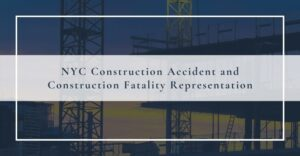 nyc construction accident and construction fatality representation